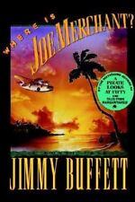 Where Is Joe Merchant?: A Novel Tale Buffett, Jimmy Hardcover