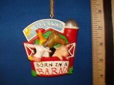 Farm Ornament Born In A Barn 63959 121
