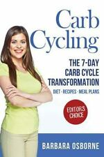 Carb Cycling : The 7-Day Carb Cycle Transformation - Carb Cycling Diet, Carb...
