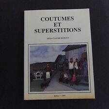 QUEBEC Coutumes et superstitions de jean Claude Dupont