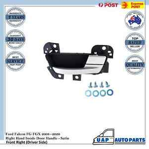 Ford Falcon FG FGX 2008~2020 FRONT Right Hand Inner Door Handle - Satin