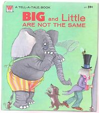 Vintage Children's Tell-A-Tale Book ~ BIG AND LITTLE ARE NOT THE SAME