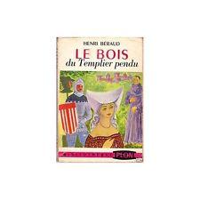 Le BOIS du TEMPLIER PENDU d'Henri BERAUD Templier Satolas et Bonce en ISÉRE 1954