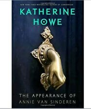 The Appearance of Annie Van Sinderen by Katherine Howe - Author of Conversion