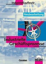 Industriekaufleute. Industrielle Geschäftsprozesse. Schülerbuch mit CD-ROM.