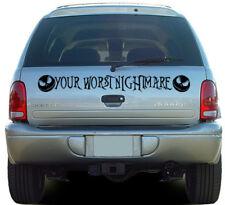 YOUR WORST NIGHTMARE CAR WINDSHIELD DECAL GRAPHIC VINYL BANNER SUN VISOR STRIPE