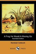A Frog He Would A-Wooing Go by Randolph Caldecott (2006, Paperback)