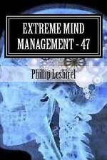 NEW Extreme Mind Management - Experiment 47: X M M-47 by Phillip Lesbirel