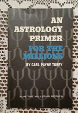 An Astrology Primer for the Millions Carl Payne Tobey New Age Occult