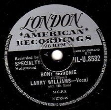 GREAT UK #11 LARRY WILLIAMS 78 BONY MORONIE / YOU BUG ME BABY LON. HLU 8532 E/E+