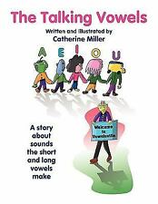 The Talking Vowels : A story about sounds the short and long vowels Make by...