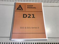D21 & D-21 SERIES III Allis Chalmers Technical Service Shop Repair Manual  D 21