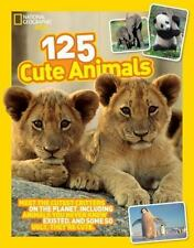 125 Cute Animals: Meet the Cutest Critters on the Planet, Including Animals You