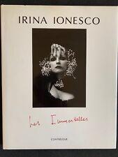 Signed; Irina Ionesco Les Immortelles Contrejour 1991 Envoi Guillaume Corneille