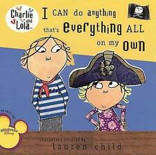 NEW I Can Do Anything That's Everything All On My Own (Charlie and Lola)
