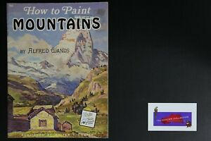 💎ART BOOK PUBLISHED BY WALTER FOSTER HOW TO PAINT MOUNTAINS ALFRED WANDS💎