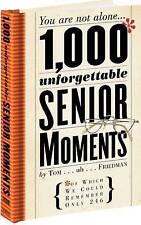 1000 Unforgettable Senior Moments,Friedman, Tom,Excellent Book mon0000066642