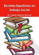 Revistas Espanolas en Trabajo Social by M. Martinez Sanchez (2015, Paperback)