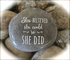 Engraved Rock ~ She Believed She Could So She Did | Inspirational Stone