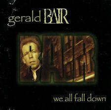 Gerald Bair / We All Fall Down