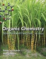 Organic Chemistry: Structure and Function by Vollhardt 7th edition