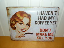 Large Retro Style Metal Wall Plaque I haven't Had My Coffee Yet Don't 30x40cm