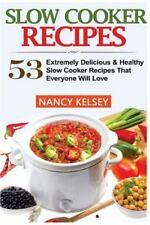 Slow Cooker Recipes : 53 Extremely Delicious and Healthy Crockpot Recipes Tha...