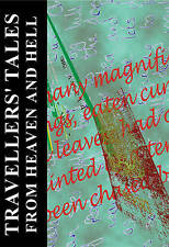 Travellers Tales from Heaven and Hell,,New Book mon0000016830