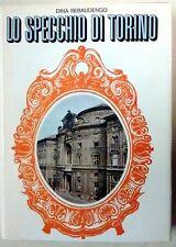 REBAUDENGO DINA - LO SPECCHIO DI TORINO. Ed. Dellavalle,1970.