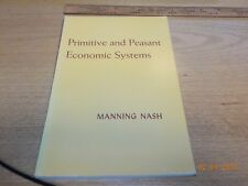 Primitive and Peasant Economic Systems by Manning Nash
