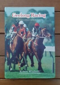GEELONG RACING by Robert Windmill 1988 1st Ed Hardcover History 396 Pages