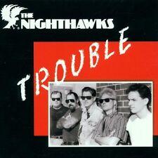 The Nighthawks - Trouble - 1991 Powerhouse Blues NEW