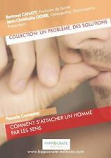 Comment S'Attacher un Homme Par les Sens by Bertrand Canavy (2015, Paperback)