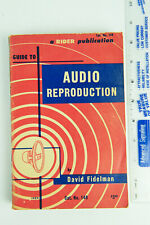 Guide to Audio Reproduction by David Fidelman, Rider Publication 1953, Paperback