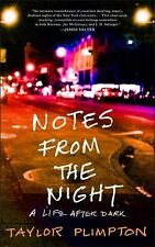 NEW - Notes from the Night: A Life After Dark by Plimpton, Taylor