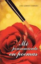 Mi Pensamiento en Poemas by Jose Gilberto Herrera (2013, Paperback)