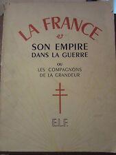 La France et son Empire dans la Guerre ou les compagnons de la grandeur/ E.L.F.