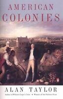 AMERICAN COLONIES - ERIC FONER ALAN TAYLOR (0142002100) NEW