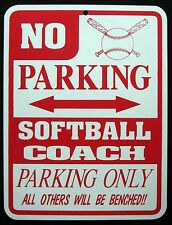 SOFTBALL COACH  PARKING ONLY Steel Sign - No Parking Sign