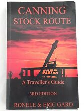 Canning Stock Route: A Traveller's Guide By Eric & Ronele Gard 3rd Edition