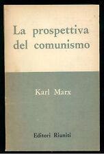 MARX KARL LA PROSPETTIVA DEL COMUNISMO EDITORI RIUNITI 1960 BIBLIOTECA MARXISTA