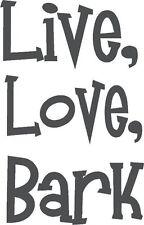 "Live Love Bark Decal | Vinyl Dog Wall Sticker 6""x9"" [Animal 22]"