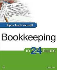 Alpha Teach Yourself Bookkeeping in 24 Hours by Carol Costa (Paperback, 2008)