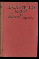 LEROUX GASTON IL CASTELLO NERO SONZOGNO 1928 ROMANTICA MONDIALE 4
