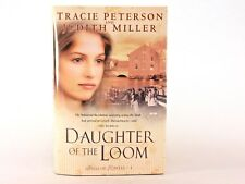 Very Good+! Daughter of the Loom: by Tracie Peterson; Judith Miller (HC)