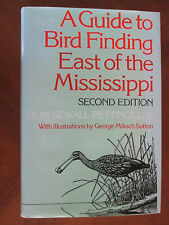A Guide to Bird Finding East of the Mississippi by Olin S., Jr. Pettingill...