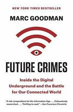 Future Crimes: Inside the Digital Underground and the Battle for Our Connected W