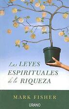 LAS LEYES ESPIRITUALES DE LA RIQUEZA (Spanish Edition)
