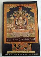 The Tibetan Book of the Dead : As Popularly Known in the West: Known in Tibet...