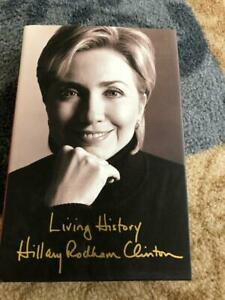 Hillary Clinton *SIGNED* Living History Book - Sec. of State & First Lady